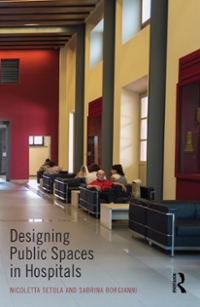 Designing Public Spaces in Hospitals 1st Edition 9781317514213 1317514211