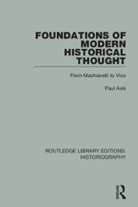 Foundations of Modern Historical Thought 1st Edition 9781317280248 1317280245