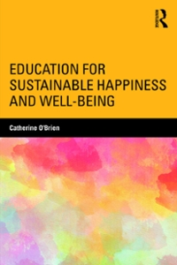 Education for Sustainable Happiness and Well-Being 1st Edition 9781317248552 1317248554