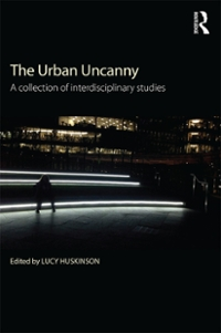 The Urban Uncanny 1st Edition 9781317399377 1317399374