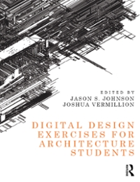 Digital Design Exercises for Architecture Students 1st Edition 9781317585527 1317585526