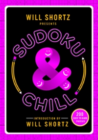 Will Shortz Presents Sudoku and Chill 1st Edition 9781250118905 1250118905