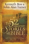 The 52 Greatest Stories of the Bible 0 9780830745821 0830745823