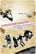 Uncommon Youth Ministry 1st Edition 9780830746835 0830746838