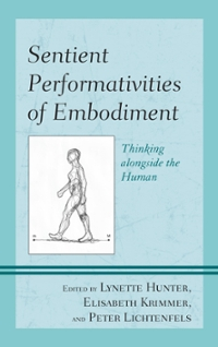 Sentient Performativities of Embodiment 1st Edition 9781498527217 1498527213