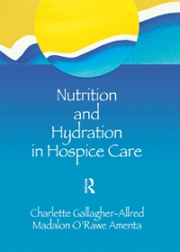 Nutrition and Hydration in Hospice Care 1st Edition 9781317826910 1317826914