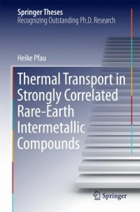 Thermal Transport in Strongly Correlated Rare-Earth Intermetallic Compounds 1st Edition 9783319395432 3319395432