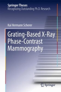 Grating-Based X-Ray Phase-Contrast Mammography 1st Edition 9783319395371 3319395378
