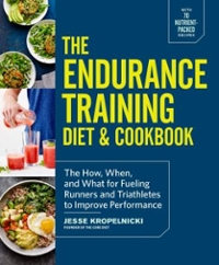 The Endurance Training Diet & Cookbook 1st Edition 9781101904602 1101904607