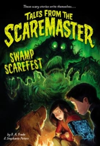 Swamp Scarefest 1st Edition 9780316316682 0316316687