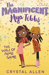The Magnificent Mya Tibbs: the Wall of Fame Game 1st Edition 9780062342362 0062342363