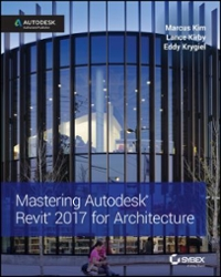 Mastering Autodesk Revit 2017 for Architecture 1st Edition 9781119240006 111924000X