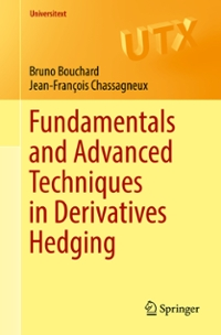 Fundamentals and Advanced Techniques in Derivatives Hedging 1st Edition 9783319389905 3319389904
