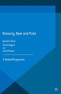 Brewing, Beer and Pubs 1st Edition 9781137466181 1137466189