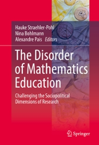 The Disorder of Mathematics Education 1st Edition 9783319340067 3319340069