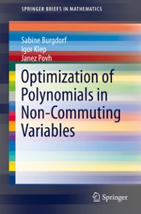 Optimization of Polynomials in Non-Commuting Variables 1st Edition 9783319333380 3319333380