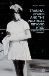 Trauma, Ethics and the Political Beyond PTSD 1st Edition 9781137500854 1137500859