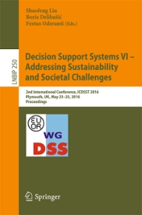Decision Support Systems VI - Addressing Sustainability and Societal Challenges 1st Edition 9783319328775 3319328778