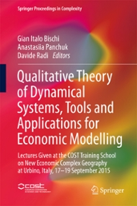 Qualitative Theory of Dynamical Systems, Tools and Applications for Economic Modelling 1st Edition 9783319332765 3319332767