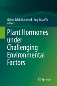 Plant Hormones under Challenging Environmental Factors 1st Edition 9789401777582 9401777586