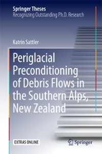 Periglacial Preconditioning of Debris Flows in the Southern Alps, New Zealand 1st Edition 9783319350745 3319350749