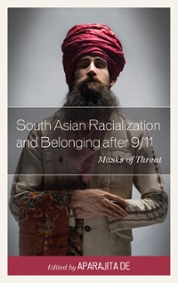 South Asian Racialization and Belonging after 9/11 1st Edition 9781498512534 1498512534
