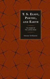 T.S. Eliot, Poetry, and Earth 1st Edition 9780739189580 0739189581