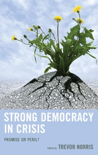 Strong Democracy in Crisis 1st Edition 9781498533621 1498533620