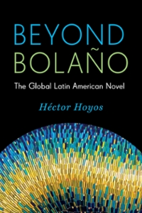 Beyond Bolaño 1st Edition 9780231168434 0231168438
