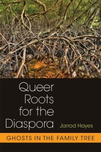 Queer Roots for the Diaspora 1st Edition 9780472053162 0472053167