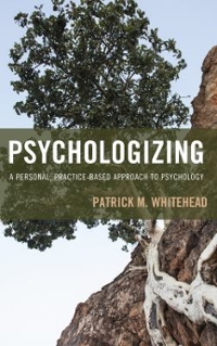 Psychologizing 1st Edition 9781442268746 1442268743