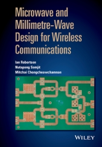 Microwave and Millimetre-Wave Design for Wireless Communications 1st Edition 9781118917299 1118917294