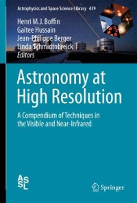Astronomy at High Angular Resolution 1st Edition 9783319397399 3319397397