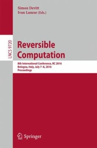 Reversible Computation 1st Edition 9783319405773 3319405772