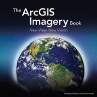 The ArcGIS Imagery Book 1st Edition 9781589484627 1589484622