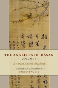 The Analects of Dasan, Volume I 1st Edition 9780190624996 019062499X