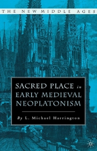 Sacred Place in Early Medieval Neoplatonism 1st Edition 9781137091932 1137091932