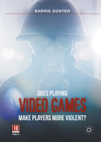Does Playing Video Games Make Players More Violent 1st Edition 9781137579850 1137579854