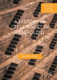 "A History of ""Relevance"" in Psychology 1st Edition 9781137474896 1137474890"