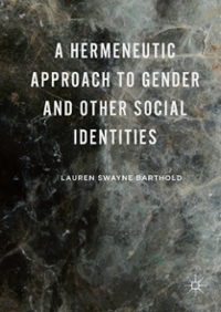 A Hermeneutic Approach to Gender and Other Social Identities 1st Edition 9781137588975 1137588977