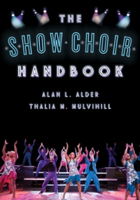 The Show Choir Handbook 1st Edition 9781442242029 1442242027
