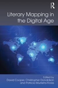 Literary Mapping in the Digital Age 1st Edition 9781317104568 1317104560