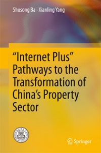 """Internet Plus"" Pathways to the Transformation of China's Property Sector 1st Edition 9789811016998 9811016992"