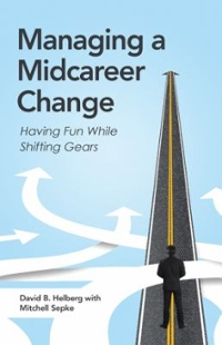 Managing a Midcareer Change 1st Edition 9781491793817 1491793813