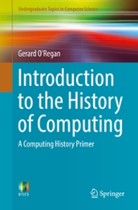 Introduction to the History of Computing 1st Edition 9783319331386 3319331388