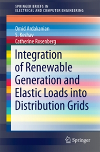 Integration of Renewable Generation and Elastic Loads into Distribution Grids 1st Edition 9783319399843 3319399845