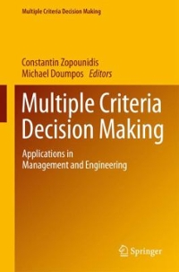 Multiple Criteria Decision Making 1st Edition 9783319392905 3319392905