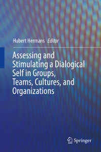 Assessing and Stimulating a Dialogical Self in Groups, Teams, Cultures, and Organizations 1st Edition 9783319324821 3319324829