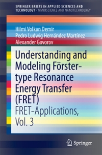 Understanding and Modeling Förster-type Resonance Energy Transfer (FRET) 1st Edition 9789811018763 9811018766