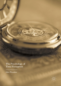 The Psychology of Time Perception 1st Edition 9781137408839 1137408839